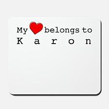 My Heart Belongs To Karon Mousepad
