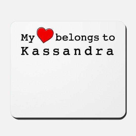 My Heart Belongs To Kassandra Mousepad