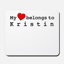 My Heart Belongs To Kristin Mousepad