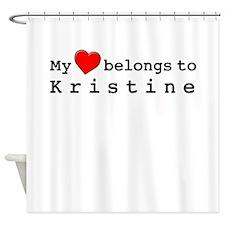 My Heart Belongs To Kristine Shower Curtain