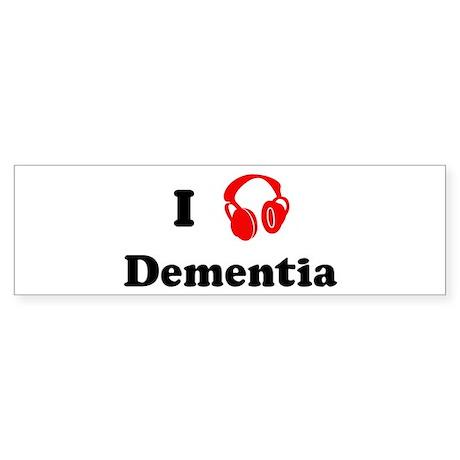 Dementia music Bumper Sticker