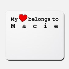 My Heart Belongs To Macie Mousepad