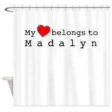 My Heart Belongs To Madalyn Shower Curtain