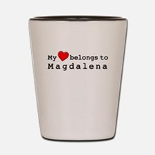 My Heart Belongs To Magdalena Shot Glass