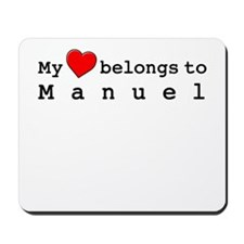 My Heart Belongs To Manuel Mousepad