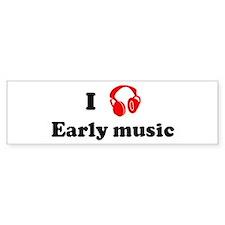 Early music music Bumper Bumper Sticker