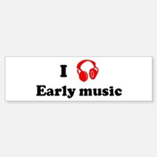 Early music music Bumper Bumper Bumper Sticker