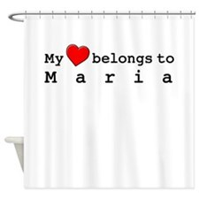 My Heart Belongs To Maria Shower Curtain