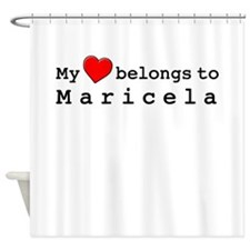 My Heart Belongs To Maricela Shower Curtain