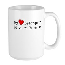 My Heart Belongs To Mathew Mug