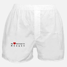 My Heart Belongs To Meagan Boxer Shorts