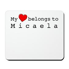 My Heart Belongs To Micaela Mousepad