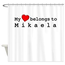 My Heart Belongs To Mikaela Shower Curtain