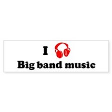 Big band music music Bumper Bumper Sticker