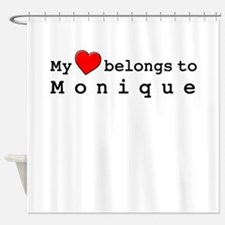 My Heart Belongs To Monique Shower Curtain