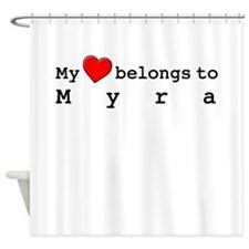 My Heart Belongs To Myra Shower Curtain