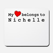 My Heart Belongs To Nichelle Mousepad