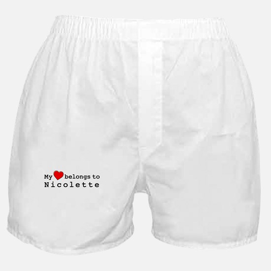 My Heart Belongs To Nicolette Boxer Shorts