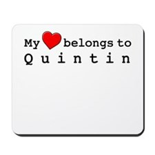 My Heart Belongs To Quintin Mousepad