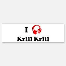 Krill Krill music Bumper Bumper Bumper Sticker
