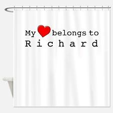 My Heart Belongs To Richard Shower Curtain