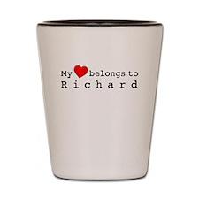My Heart Belongs To Richard Shot Glass