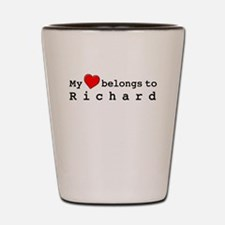 My Heart Belongs To Richard Shot Glass