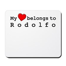 My Heart Belongs To Rodolfo Mousepad