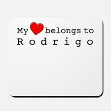 My Heart Belongs To Rodrigo Mousepad