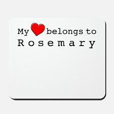 My Heart Belongs To Rosemary Mousepad