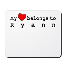 My Heart Belongs To Ryann Mousepad