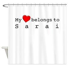 My Heart Belongs To Sarai Shower Curtain