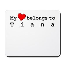 My Heart Belongs To Tiana Mousepad