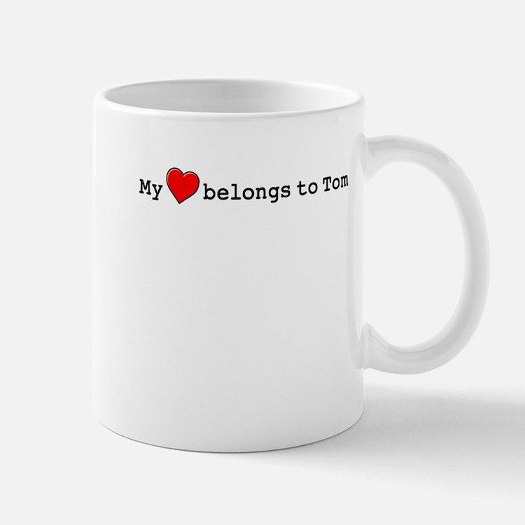 My Heart Belongs To Tom Mug