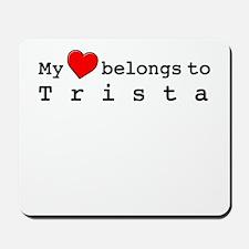 My Heart Belongs To Trista Mousepad