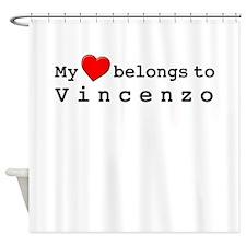 My Heart Belongs To Vincenzo Shower Curtain