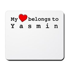 My Heart Belongs To Yasmin Mousepad