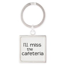 I'll miss the Cafeteria Square Keychain