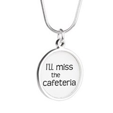 I'll miss the Cafeteria Silver Round Necklace