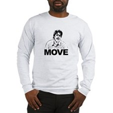 Nick Burns: Move | Long Sleeve T-Shirt