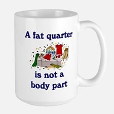 fat quarter not a body part Mugs