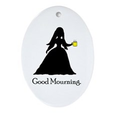 GoodMourning1 Ornament (Oval)