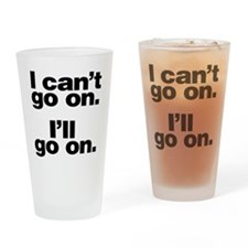 I can't go on Drinking Glass