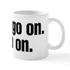 I can't go on Mug