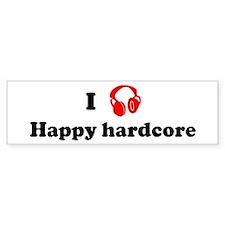 Happy hardcore music Bumper Bumper Bumper Sticker