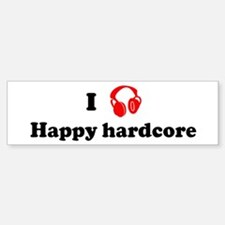 Happy hardcore music Bumper Bumper Bumper Sticker