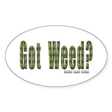 Got Weed? Oval Decal