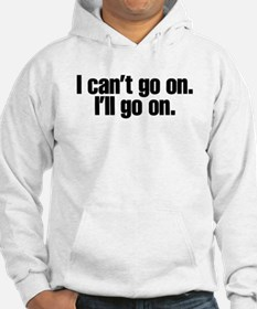 I can't go on Hoodie