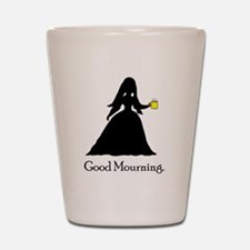 GoodMourning1 Shot Glass