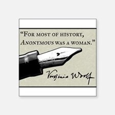 "Anonymous Was a Woman Square Sticker 3"" x 3"""